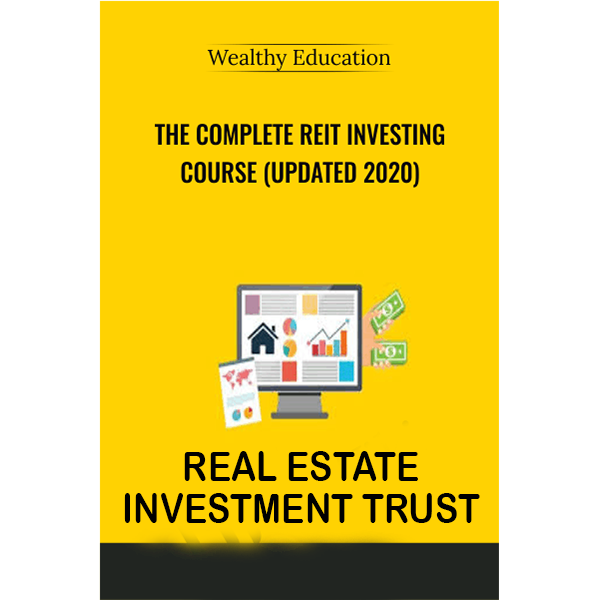 The Complete REIT Investing Course: A Proven Approach