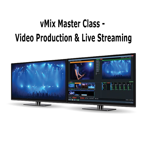 vMix Master Class - Video Production & Live Streaming